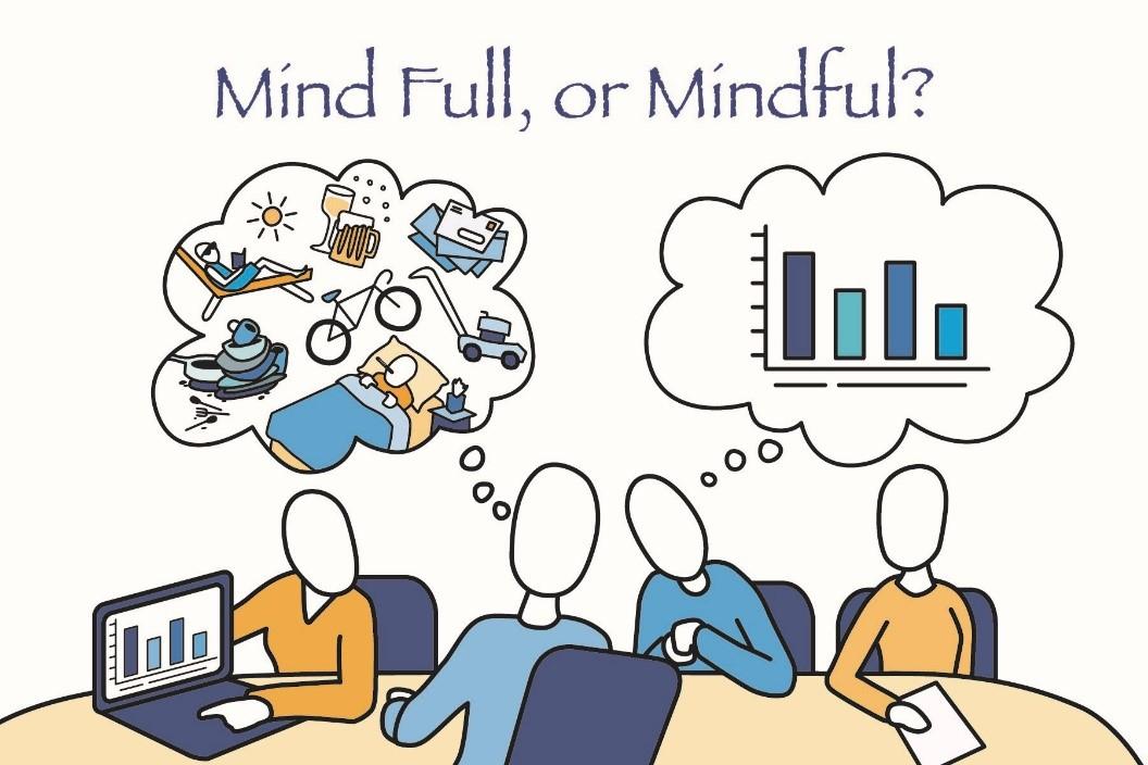 Mind Full, or Mindful