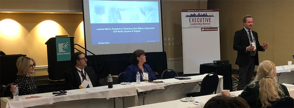 (from left to right): Luanne Welch, President and Chief Executive Officer, Easterseals UCP North Carolina and Virginia; Dyann Roth, President and Chief Executive Officer, Inglis; Gary Bonalumi, Patient Experience Director, WellSpan Health System; and OPEN MINDS Senior Associate Paul Duck